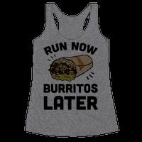 Run Now Burritos Later Racerback