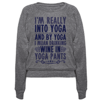 I'm Really Into Yoga (And By Yoga I Mean Drinking Wine In Yoga Pants)