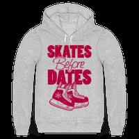 Skates Before Dates Hoodie