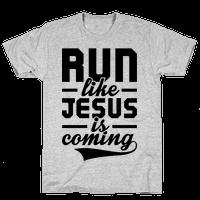 Run Like Jesus Is Coming