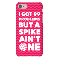99 Problems But A Spike Ain't One Phonecase