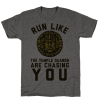 Run Like The Temple Guards Are Chasing You