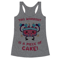 This Workout Is A Piece of Cake Racerback