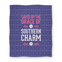 Saved By The Grace Of Southern Charm (Blanket)