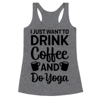 I Just Want To Drink Coffee And Do Yoga