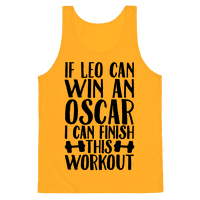 If Leo Can Win An Oscar I Can Finish This Workout Tank