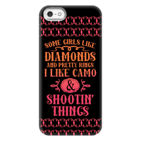Some Girls Like Diamonds And Pretty Rings I Like Camo And Shootin' Thing Phonecase