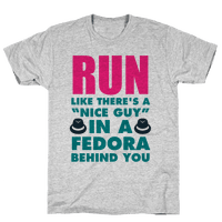Run Like There's A Nice Guy In A Fedora Behind You
