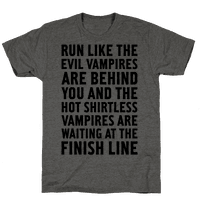 Run Like The Evil Vampires Are Behind You