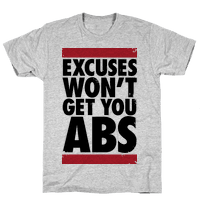 Excuses Won't Get You Abs
