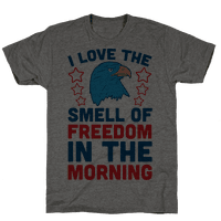 I Love The Smell Of Freedom In The Morning