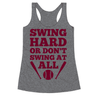 Swing Hard Or Don't Swing At All