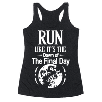 Run Like It's The Dawn Of The Final Day