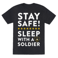 Stay Safe! Sleep With A Soldier