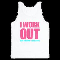 I Work Out (Just Kidding I Take Naps)