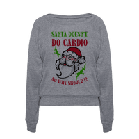 Santa Doesn't Do Cardio, Why Should I?