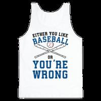 Either You Like Baseball Or You're Wrong Tank