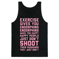 Exercise Gives You Endorphins Tank