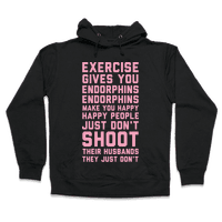 Exercise Gives You Endorphins Hoodie