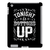 Tonight is Bottoms Up Tabletcase