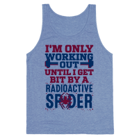 I'm Only Working Out Until I Get Bit By A Radioactive Spider