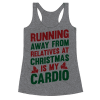 Running Away From Relatives At Christmas Is My Cardio Racerback