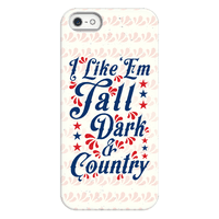 I Like 'Em Tall Dark & Country Phonecase