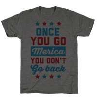 Once You Go Merica You Don't Go Back