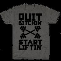 Quit Bitchin' Start Liftin'