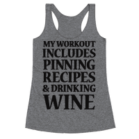 My Workout Includes Pinning Recipes And Drinking Wine