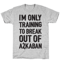 I'm Only Training To Break Out Of Azkaban