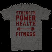 Strength, Power, Health - Fitness Tee