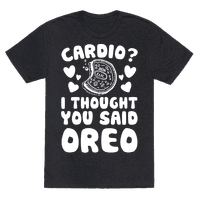 Cardio? I Thought You Said Oreo Tee