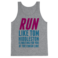Run Like Tom Hiddleston Is Waiting Tank