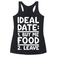Ideal Date: Buy Me Food, Leave Racerback