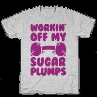 Workin' Off My Sugar Plumps