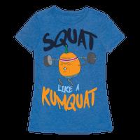 Squat Like A Kumquat Tee