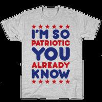 I'm So Patriotic You Already Know