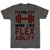 Flexibility More Like Flex Ability