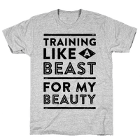 Training Like A Beast For My Beauty