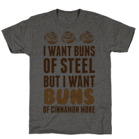 I Want Buns Of Steel But I Want Buns Of Cinnamon More