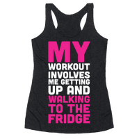 My Workout Involves Me Getting Up and Walking to the Fridge