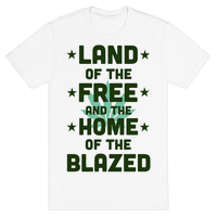 Land of the Free. Home of the Blazed. (Political)