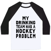 My Drinking Team has a Hockey Problem Baseball