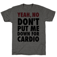 Yeah, No (Don't Put Me Down For Cardio) (Tank)