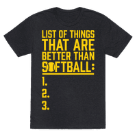 List Of Things That Are Better Than Softball