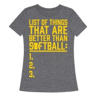 86d329ab6 List Of Things That Are Better Than Softball T-Shirt | Activate Apparel
