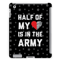 Half My Heart Is In The Army Tabletcase