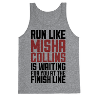Run Like Misha Collins is Waiting For You At The Finish Line
