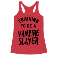 Training To Be A Vampire Slayer Racerback